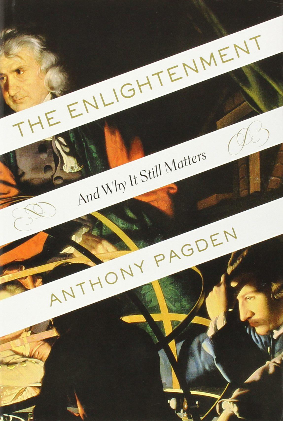 The Enlightenment and Why It Still Matters by Anthony Pagden