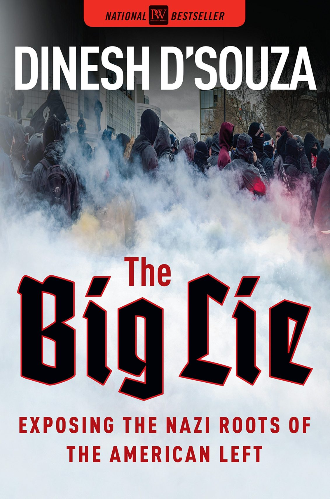 The Big Lie: Exposing the Nazi Roots of the American Left by Dinesh D'Souza