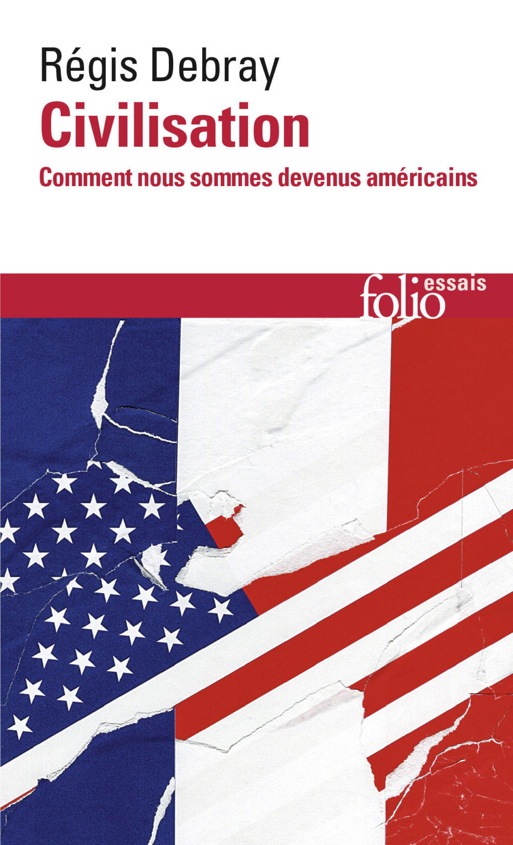 Civilisation: Comment nous sommes devenus américains by Régis Debray