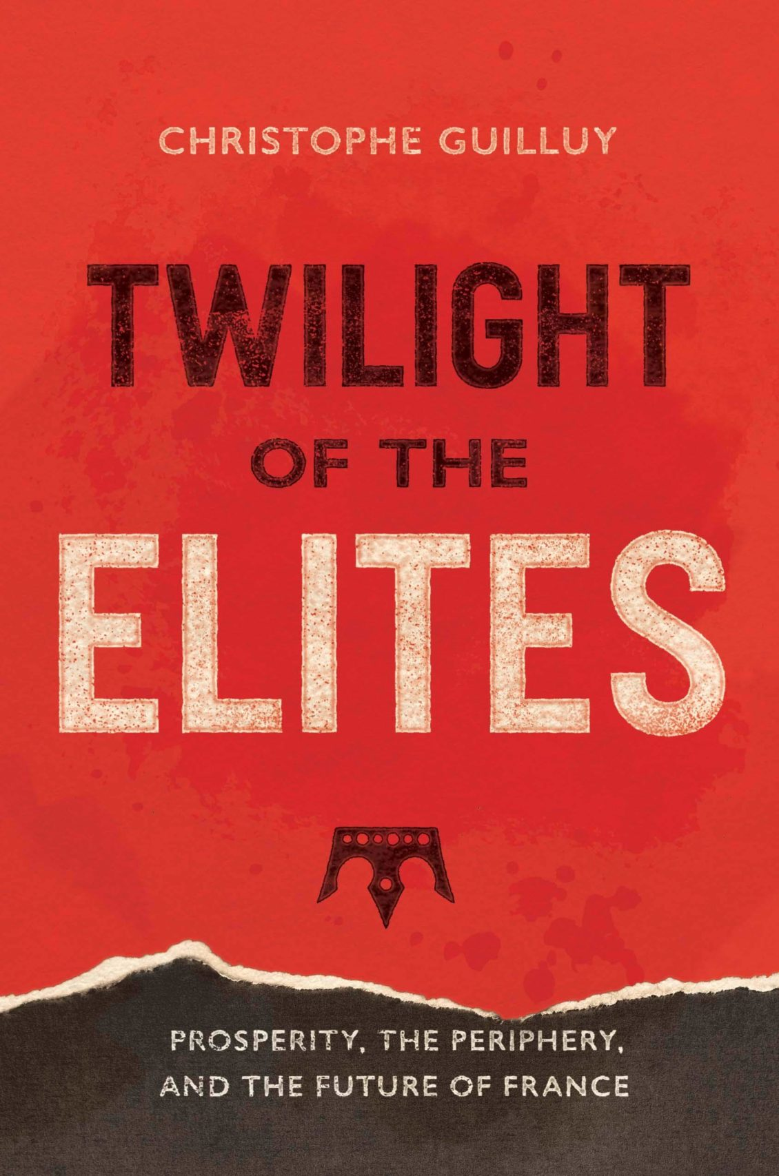 Front cover of Twilight of the Elites by Christophe Guilluy