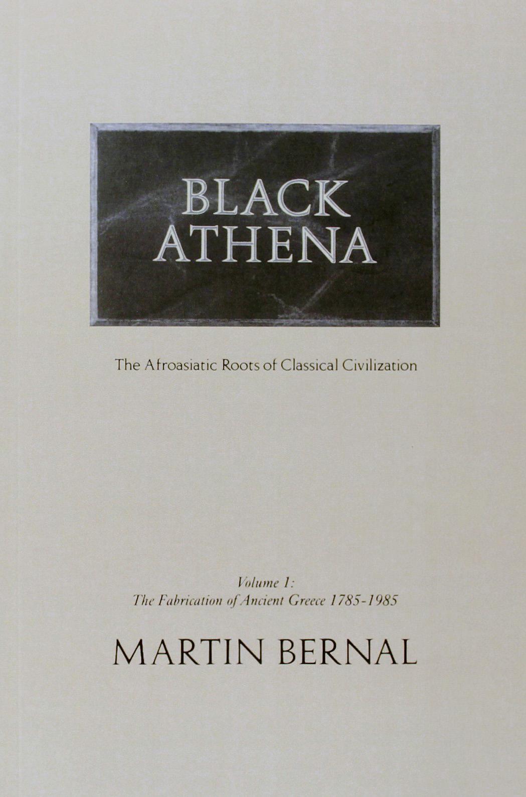 <em>Black Athena, Volume I</em> by Martin Bernal