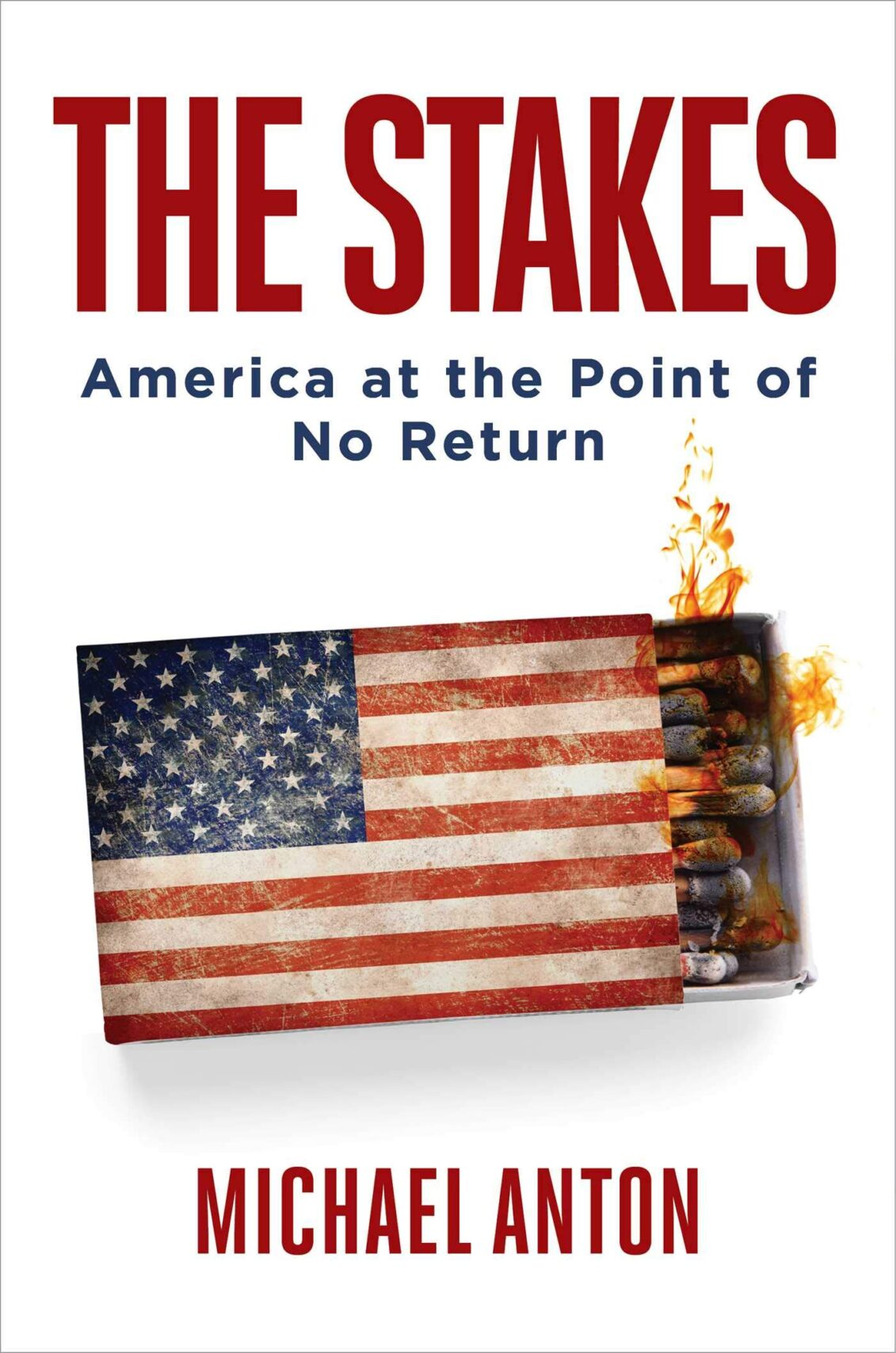 <em>The Stakes: America at the Point of No Return</em> by Michael Anton